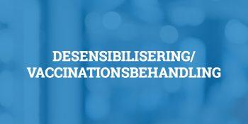 Desensibilisering/Vaccinationsbehandling